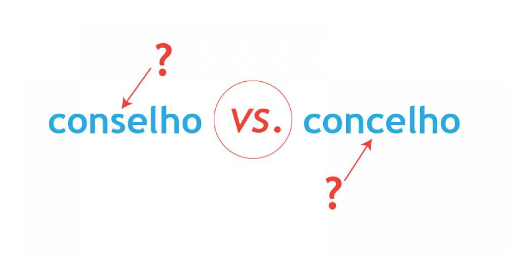 Conselho ou concelho? Como distinguir?