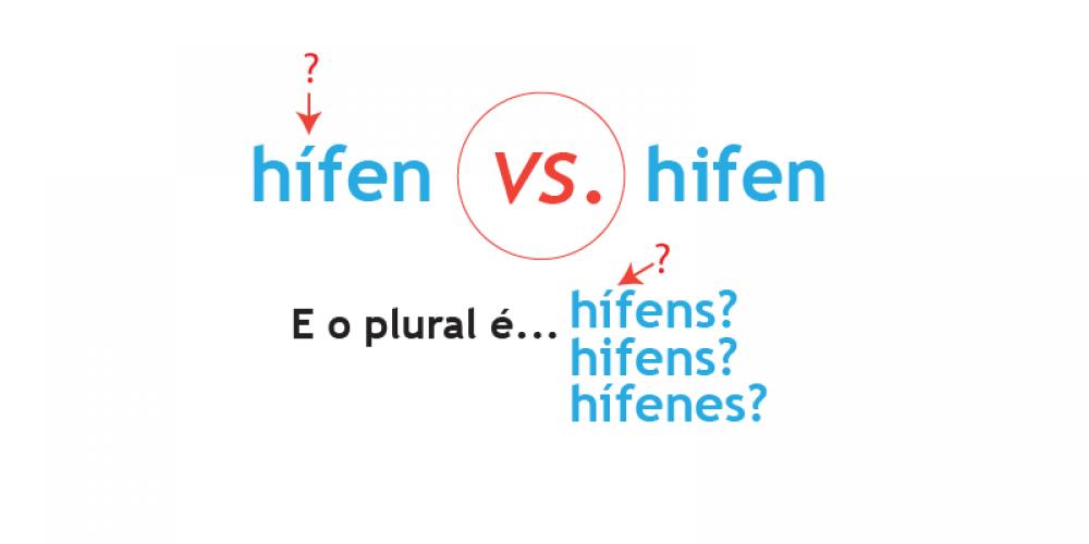 Hífen tem acento? E o plural de hífen tem?